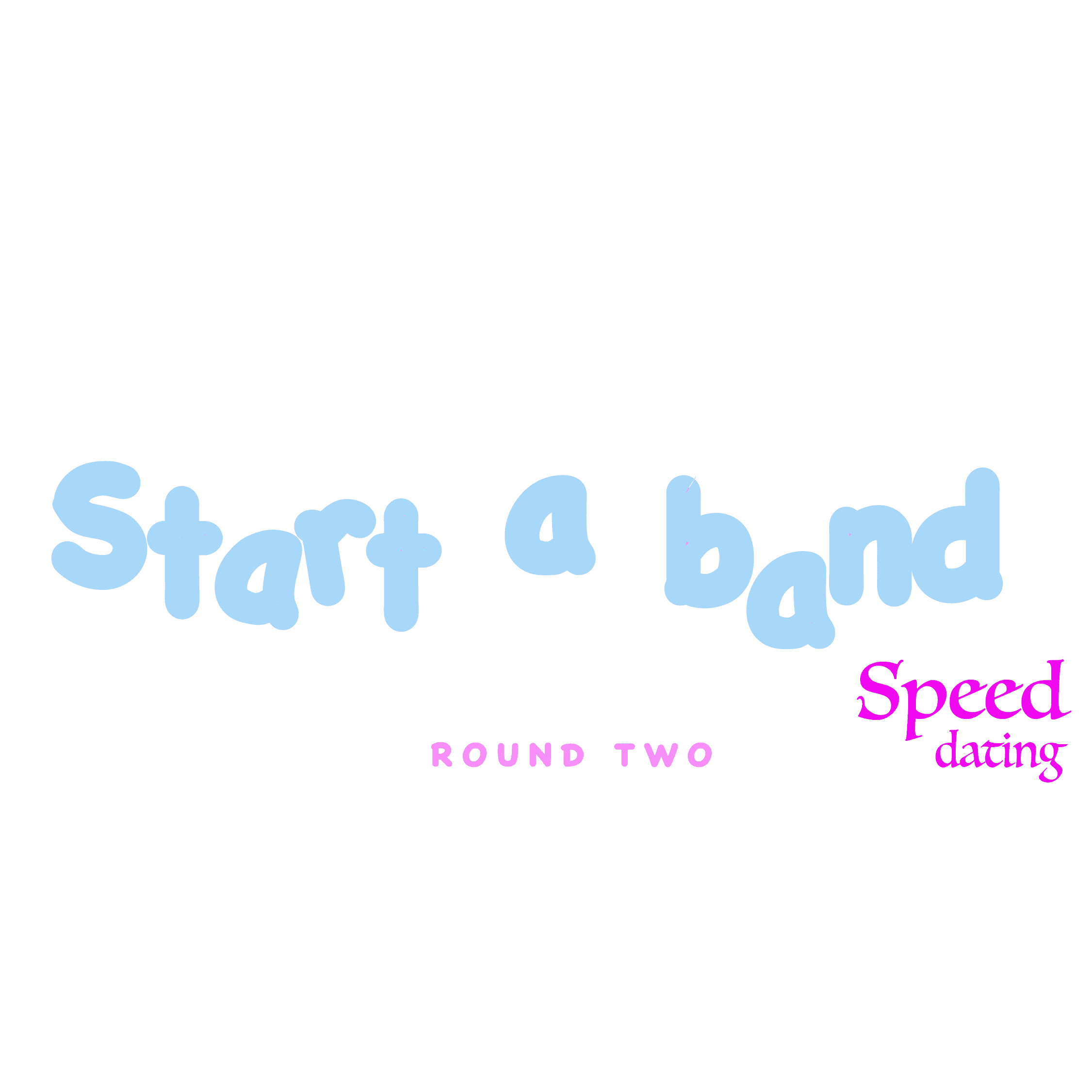Start a Band: Speed Dating
